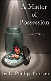 A Matter of Possession, by L. Phillips Carlson